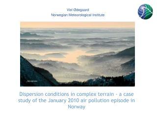 Viel  Ødegaard Norwegian Meteorological Institute