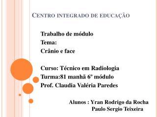 Centro integrado de educação