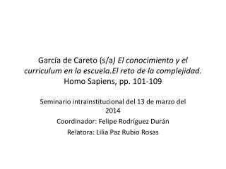 Seminario  intrainstitucional del 13 de marzo del 2014 Coordinador: Felipe Rodríguez Durán