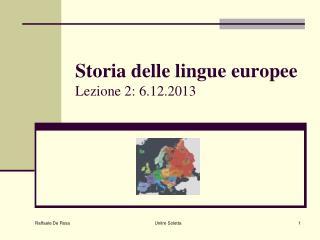 Storia delle lingue europee Lezione 2: 6.12.2013