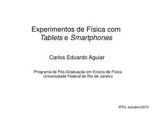 Experimentos de Física com Tablets  e  Smartphones