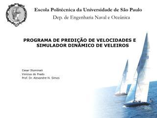 Escola Polit�cnica da Universidade de S�o Paulo Dep. de Engenharia Naval e Oce�nica