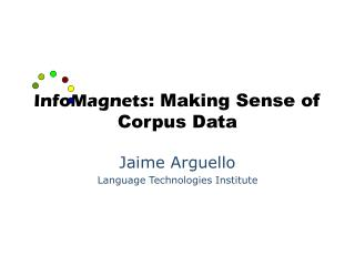 InfoMagnets : Making Sense of Corpus Data