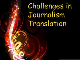 Challenges in Journalism Translation