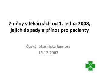 Změny vlékárnách od 1. ledna 2008, jejich dopady a přínos pro pacienty