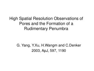 High Spatial Resolution Observations of Pores and the Formation of a Rudimentary Penumbra