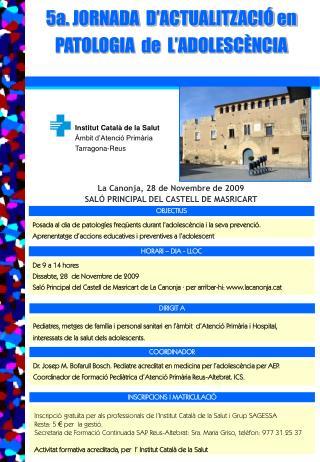 5a. JORNADA  D'ACTUALITZACIÓ en PATOLOGIA  de  L'ADOLESCÈNCIA