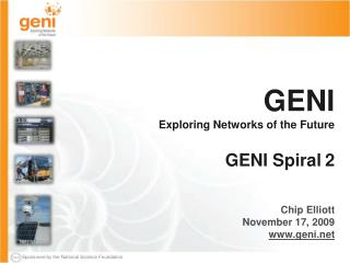 GENI Exploring Networks of the Future GENI Spiral 2