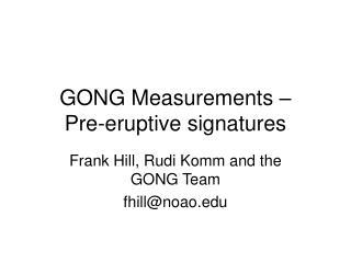 GONG Measurements – Pre-eruptive signatures
