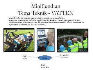Miniflundran Tema Teknik - VATTEN