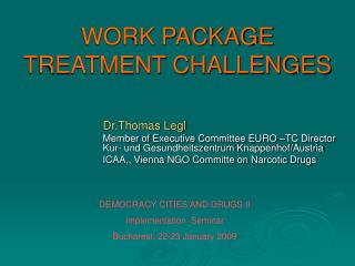 WORK PACKAGE  TREATMENT CHALLENGES