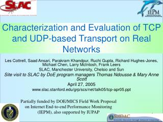 Characterization and Evaluation of TCP and UDP-based Transport on Real Networks