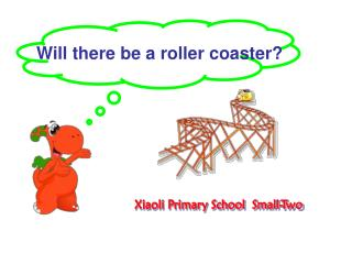Will there be a roller coaster?