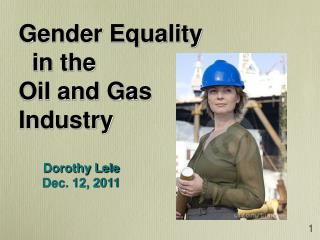 Gender Equality   in the  Oil and Gas  Industry