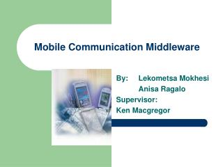 Mobile Communication Middleware