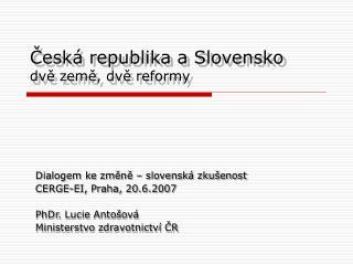 Česká republika a Slovensko dvě země, dvě reformy