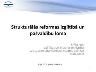 Strukturālās reformas izglītībā un pašvaldību loma