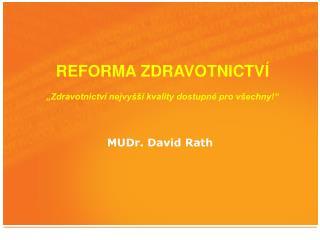 MUDr. David Rath