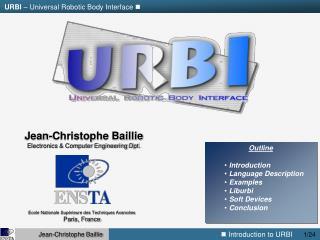 Outline  Introduction  Language Description  Examples  Liburbi  Soft Devices  Conclusion