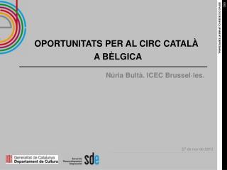 OPORTUNITATS PER AL CIRC CATALÀ A BÈLGICA