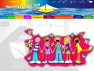 PROPUESTA PASTORAL 2009