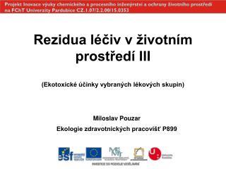 Rezidua léčiv v životním prostředí III (Ekotoxické účinky vybraných lékových skupin)