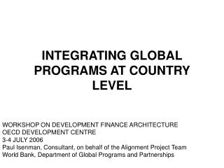INTEGRATING GLOBAL PROGRAMS AT COUNTRY LEVEL