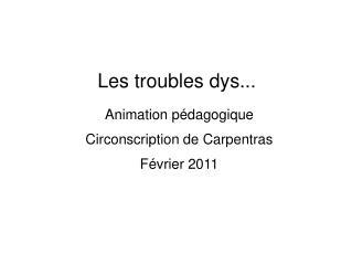 Les troubles dys...