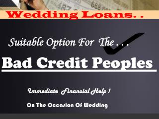 Fast Monetary support for Your Wedding despite Credit Proble