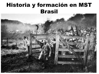 Historia y formación en MST Brasil