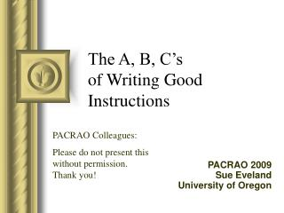 The A, B, C s of Writing Good Instructions