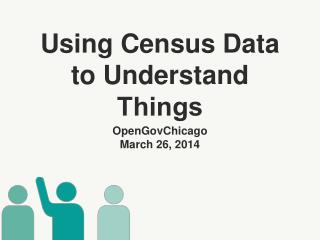 Using Census Data to Understand Things​