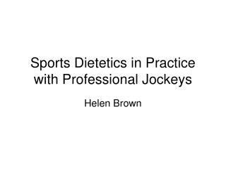 Sports Dietetics in Practice with Professional Jockeys