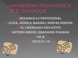 UNIVERSIDAD PEDAGOGICA DE EL SALVADOR.