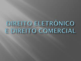 Direito Eletrônico e Direito Comercial