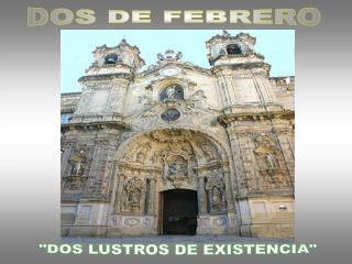 DOS DE FEBRERO