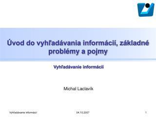 Úvod do vyhľadávania informácií, základné problémy a pojmy
