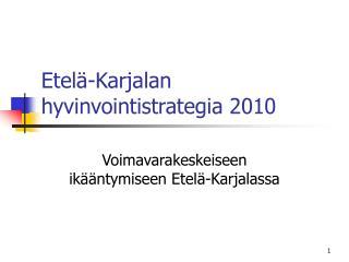 Etelä-Karjalan hyvinvointistrategia 2010
