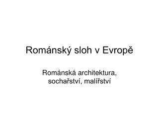 Románský sloh v Evropě