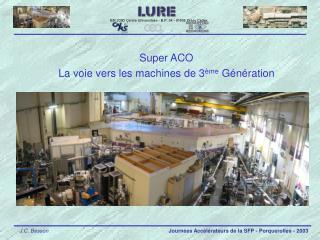 Super ACO La voie vers les machines de 3 ème  Génération