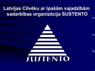 Latvijas Cilvēku ar īpašām vajadzībām  sadarbības organizācija SUSTENTO