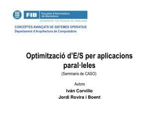 Optimitzaci� d�E/S per aplicacions paral�leles