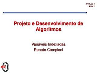 Projeto e Desenvolvimento de Algoritmos