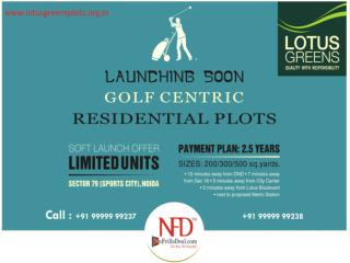Fun of Ultra Luxury Life with Lotus Greens Plots @ 999999923