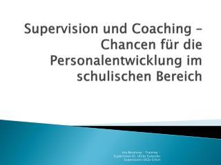 Supervision und Coaching – Chancen für die Personalentwicklung im schulischen Bereich