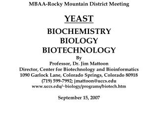 BIOCHEMISTRY BIOLOGY  BIOTECHNOLOGY By Professor, Dr. Jim Mattoon