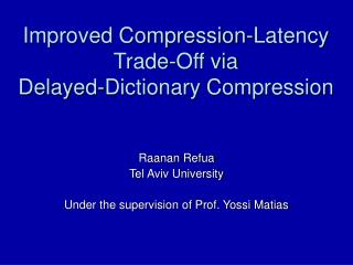Improved Compression-Latency Trade-Off via Delayed-Dictionary Compression