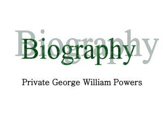 Private George William Powers