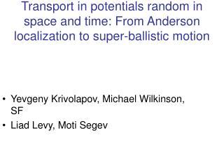 Yevgeny Krivolapov, Michael Wilkinson, SF Liad Levy, Moti Segev
