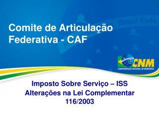 Comite de Articulação Federativa - CAF